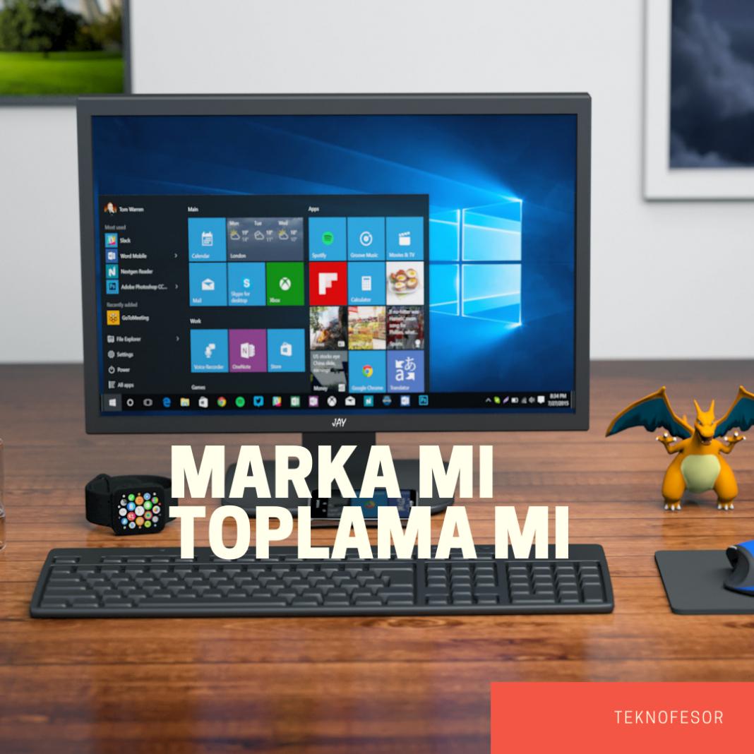 marka bilgisayar mı toplama mı bilgisayar mı